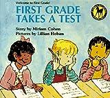 Miriam Cohen: FIRST GRADE TAKES A TEST