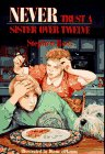 NEVER TRUST A SISTER OVER TWELVE by Stephen…