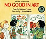 Cohen, Miriam: No Good in Art