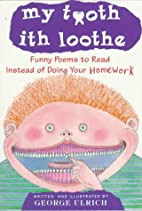 My Tooth Ith Loothe by George Ulrich