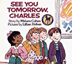 See You Tomorrow, Charles by Miriam Cohen