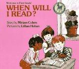 Cohen, Miriam: WHEN WILL I READ?