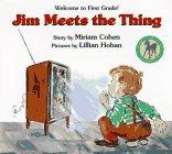 Cohen, Miriam: Jim Meets the Thing