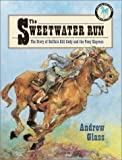 Glass, Andrew: The Sweetwater Run: The Story of Buffalo Bill Cody and the Pony Express (Picture Yearling Book)