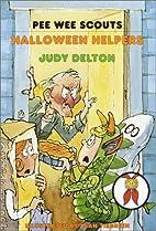 Halloween Helpers (Pee Wee Scouts) by Judy…