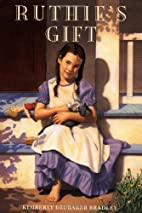 Ruthie's Gift by Kimberly Brubaker…