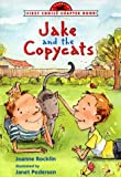 Rocklin, Joanne: Jake and the Copycats (First Choice Chapter Book)