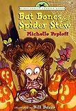 Poploff, Michelle: Bat Bones and Spider Stew (First Choice Chapter Book)