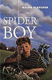 Fletcher, Ralph: Spider Boy