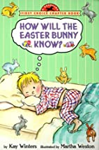 How Will the Easter Bunny Know by Kay…