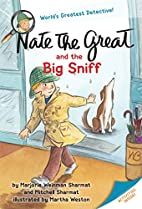 Nate the Great and the Big Sniff by Marjorie…
