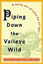 Piping Down the Valleys Wild by Nancy…