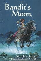 Bandit's Moon by Sid Fleischman