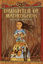 Daughter of Madrugada by Frances Wood