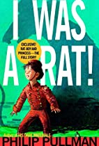 I Was a Rat by Philip Pullman