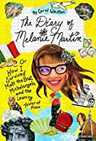 The Diary of Melanie Martin: or How I…