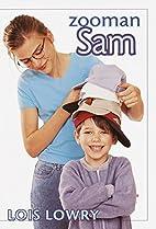 Zooman Sam (Sam Krupnik) by Lois Lowry