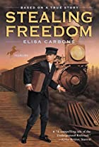Stealing Freedom by Elisa Carbone