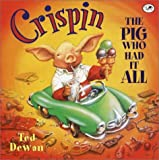 Dewan, Ted: Crispin, the Pig Who Had It All