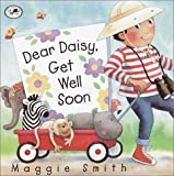 Smith, Maggie: Dear Daisy, Get Well Soon