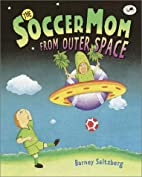 Soccer Mom from Outer Space by Barney…