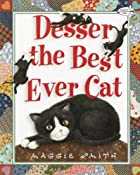 Desser the Best Ever Cat by Maggie Smith