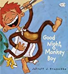 Good Night, Monkey Boy by Jarrett J.…