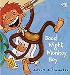 Good Night, Monkey Boy by Jarrett J.…
