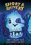 San Souci, Robert D.: Short &amp; Shivery: Thirty Chilling Tales