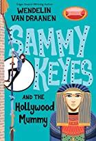 Sammy Keyes and the Hollywood Mummy by…