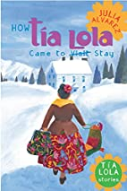 How Tia Lola Came to (Visit) Stay by Julia…
