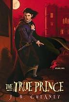 The True Prince by J. B. Cheaney