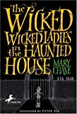 Chase, Mary: The Wicked, Wicked Ladies In The Haunted House