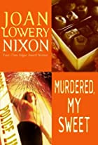 Murdered, My Sweet by Joan Lowery Nixon