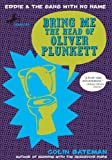 Bateman, Colin: Bring Me the Head of Oliver Plunkett (Eddie & the Gang with No Name)