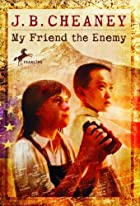 My Friend the Enemy by J. B. Cheaney