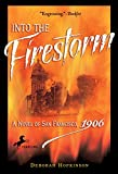 Hopkinson, Deborah: Into the Firestorm: A Novel of San Francisco, 1906