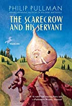 The Scarecrow and His Servant by Philip…
