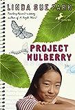 Park, Linda Sue: Project Mulberry