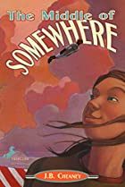 The Middle of Somewhere by J. B. Cheaney