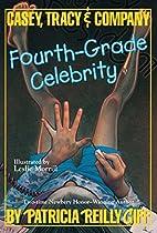 Fourth-Grade Celebrity by Patricia Reilly…