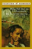 Greene, Bette: Philip Hall Likes Me. I Reckon Maybe.