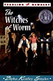 Snyder, Zilpha Keatley: The Witches of Worm