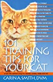 Smith, Carin A.: One Hundred One Training Tips for Your Cat