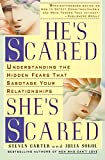 Carter, Steven: He's Scared, She's Scared: Understanding the Hidden Fears That Sabotage Your Relationships
