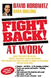 Horowitz, David: Fight Back! at Work