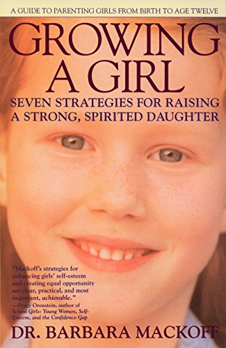 growing-a-girl-seven-strategies-for-raising-a-strong-spirited-daughter