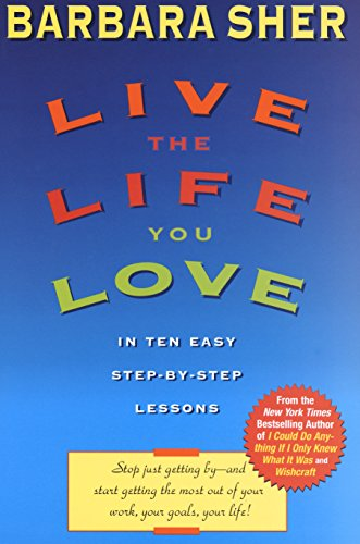 live-the-life-you-love-in-ten-easy-step-by-step-lessons
