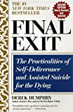 Humphry, Derek: Final Exit: The Practicalities of Self-Deliverance and Assisted Suicide for the Dying