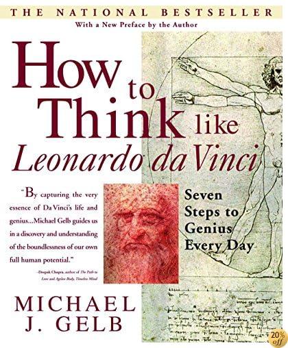 THow to Think Like Leonardo da Vinci: Seven Steps to Genius Every Day